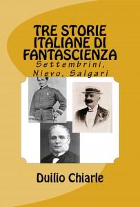 Settembrini, Nievo, Salgari: Tre storie italiane di fantascienza