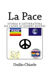 La pace: storia e letteratura da Caino ai giorni nostri